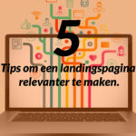 5 tips om een landings pagina relevanter te maken.